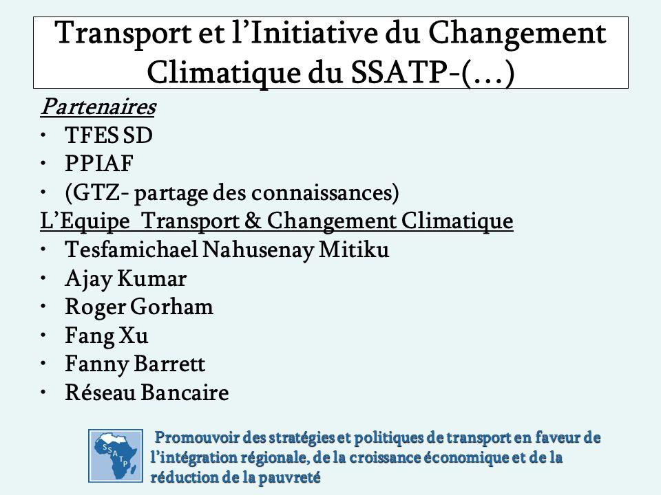 Transport et lInitiative du Changement Climatique du SSATP-(…) Partenaires TFES SD PPIAF (GTZ- partage des connaissances) LEquipe Transport & Changeme