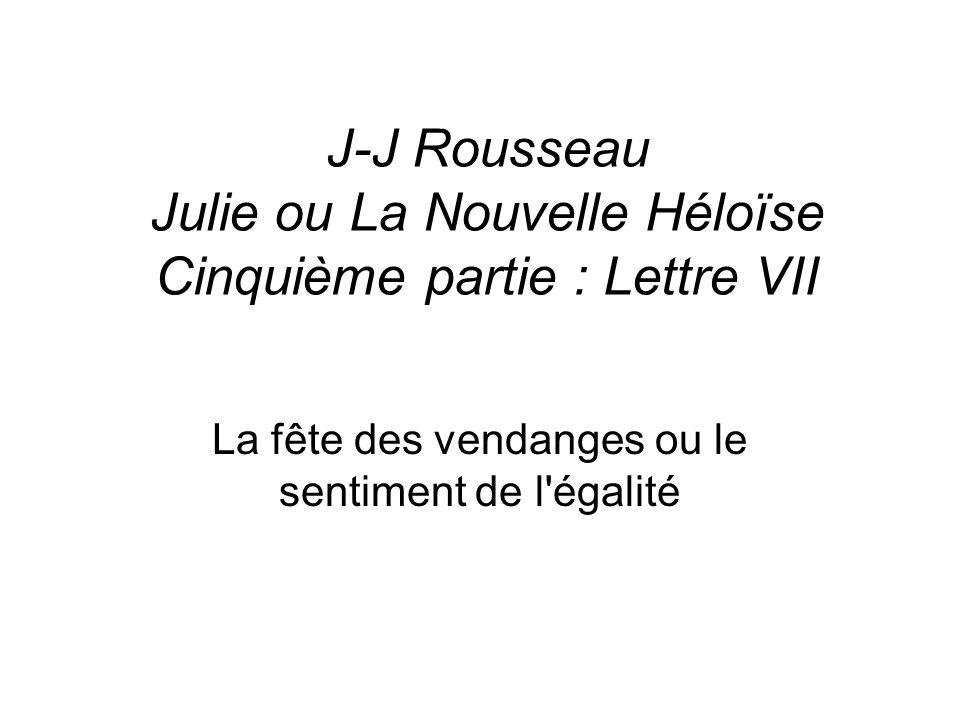 J-J Rousseau Julie ou La Nouvelle Héloïse Cinquième partie : Lettre VII La fête des vendanges ou le sentiment de l'égalité