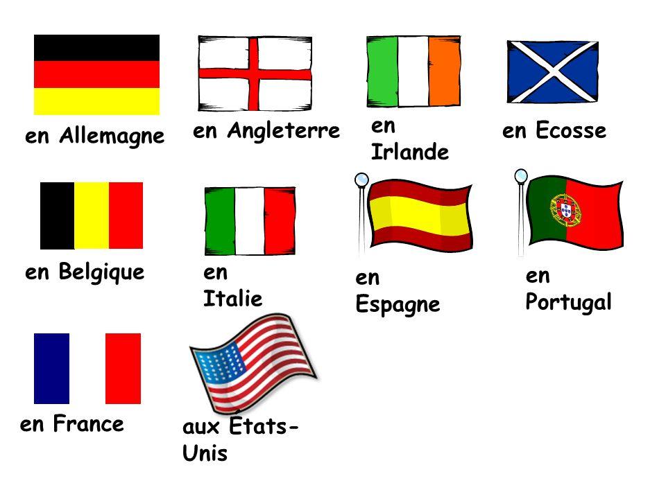 en Angleterre en Irlande en Ecosse en Belgiqueen Italie en Espagne en France en Portugal aux États- Unis