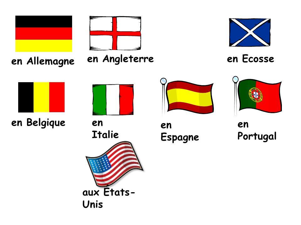 en Allemagne en Angleterreen Ecosse en Belgiqueen Italie en Espagne en Portugal aux États- Unis