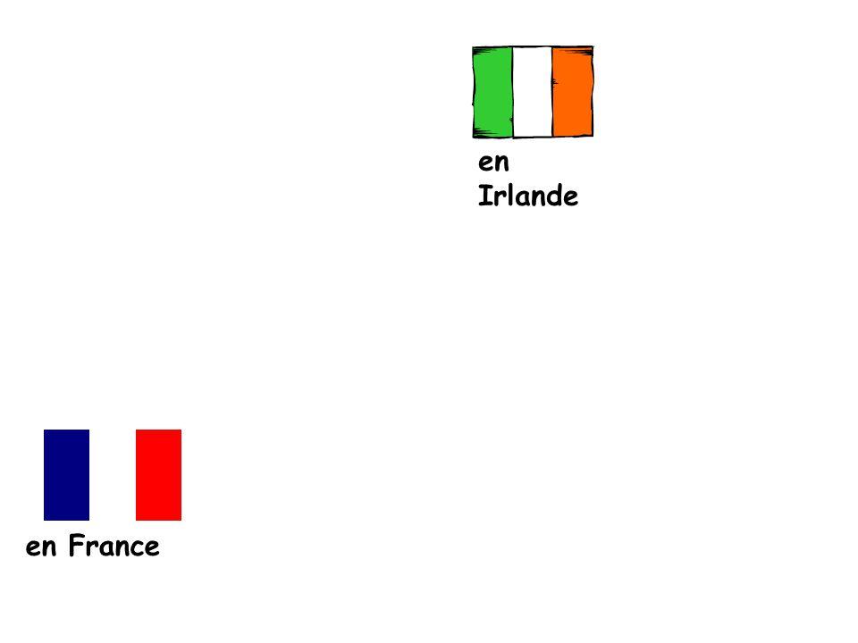 en Irlande en France