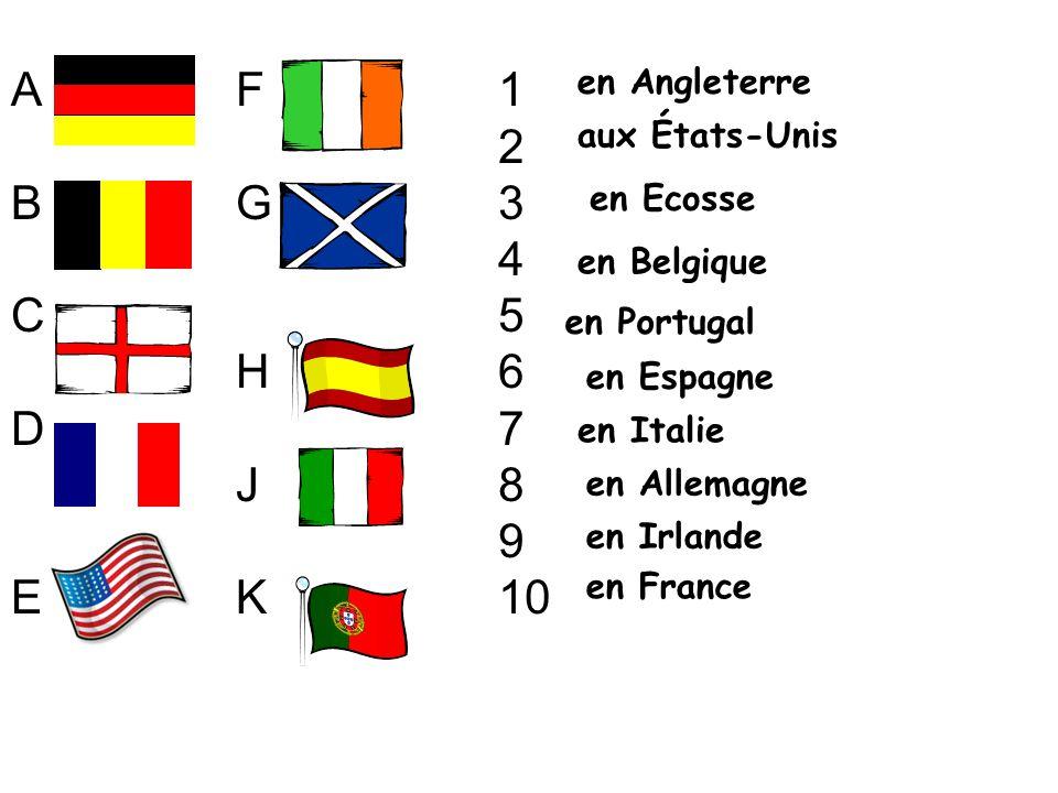 en Allemagne en Angleterre en Irlande en Ecosse en Belgique en Italie en Espagne en France en Portugal aux États-Unis 1 2 3 4 5 6 7 8 9 10 ABCDEABCDE