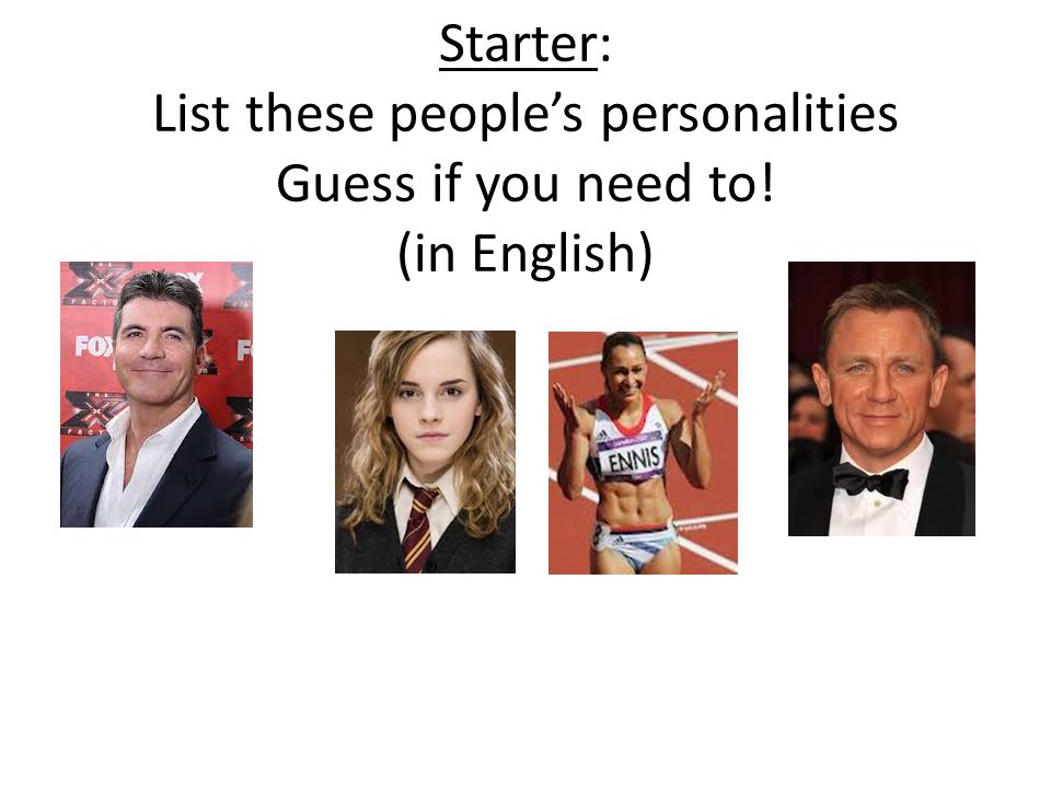 Starter: List these peoples personalities Guess if you need to! (in English)