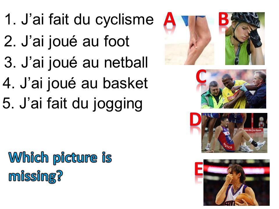 1.Jai fait du cyclisme 2. Jai joué au foot 3. Jai joué au netball 4.