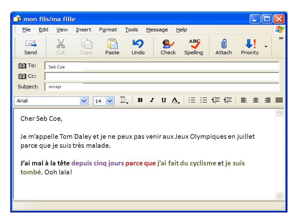 Cher Seb Coe, Je mappelle Tom Daley et je ne peux pas venir aux Jeux Olympiques en juillet parce que je suis très malade.