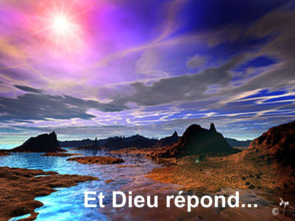Et Dieu répond...