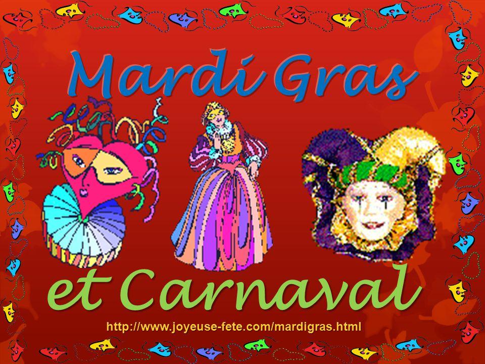 et Carnaval http://www.joyeuse-fete.com/mardigras.html