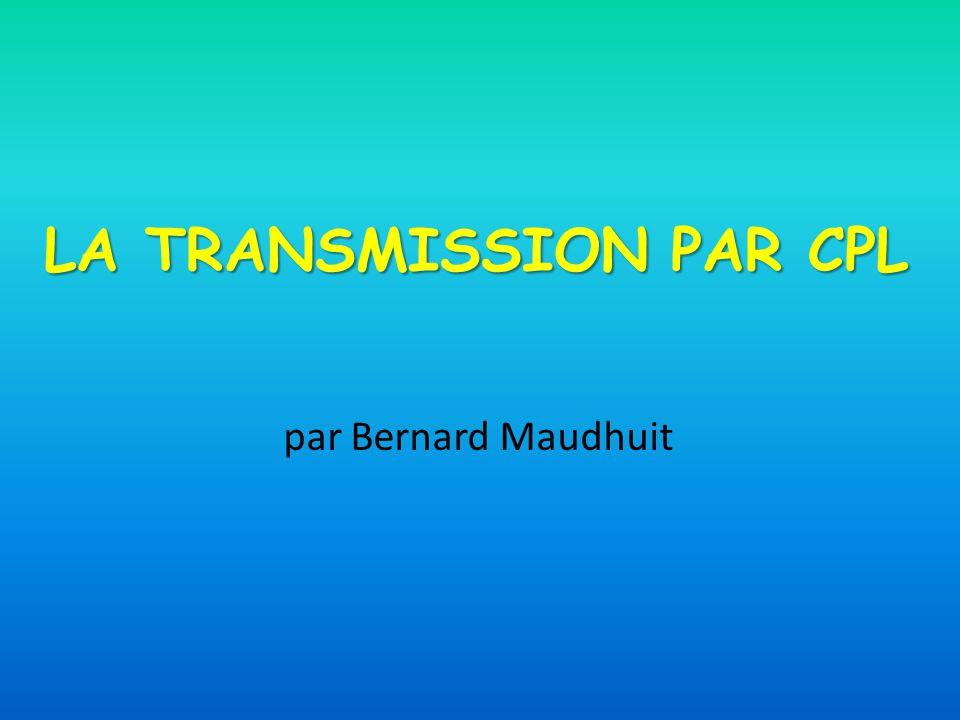 LA TRANSMISSION PAR CPL par Bernard Maudhuit