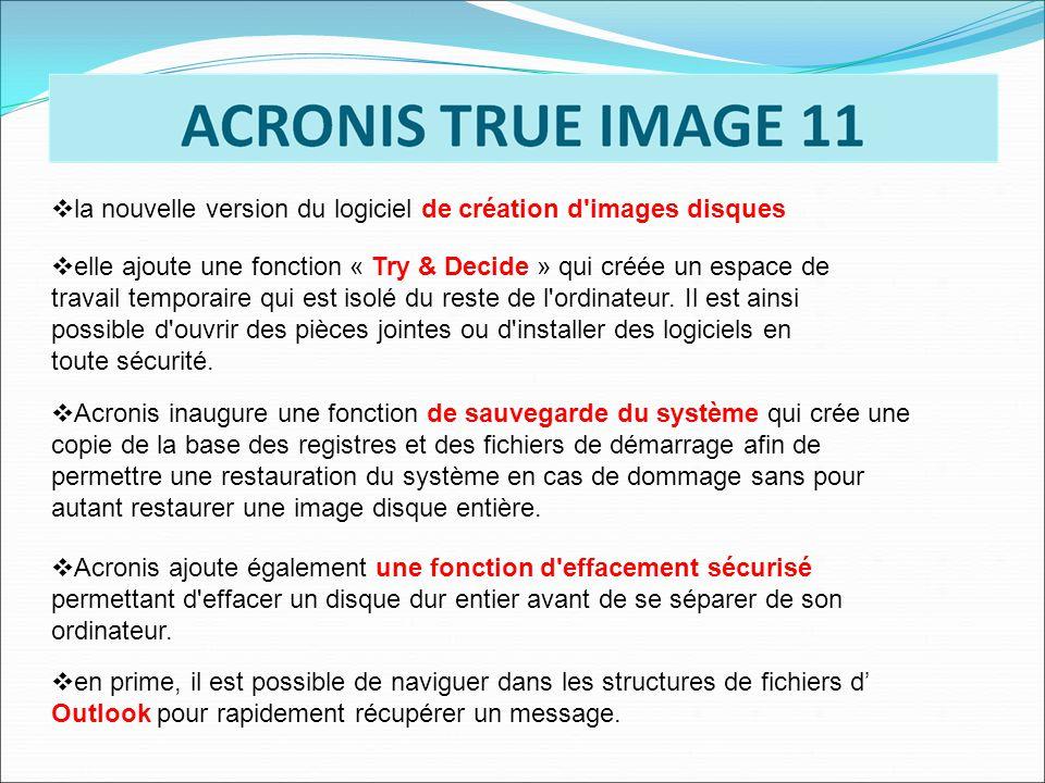 Acronis inaugure une fonction de sauvegarde du système qui crée une copie de la base des registres et des fichiers de démarrage afin de permettre une restauration du système en cas de dommage sans pour autant restaurer une image disque entière.