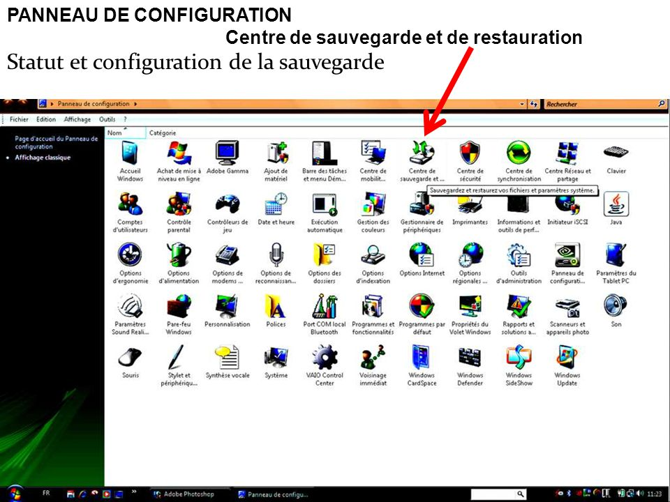 PANNEAU DE CONFIGURATION Centre de sauvegarde et de restauration Statut et configuration de la sauvegarde