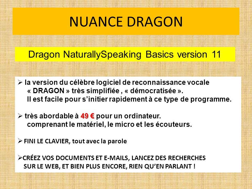 NUANCE DRAGON Dragon NaturallySpeaking Basics version 11 la version du célèbre logiciel de reconnaissance vocale « DRAGON » très simplifiée, « démocratisée ».