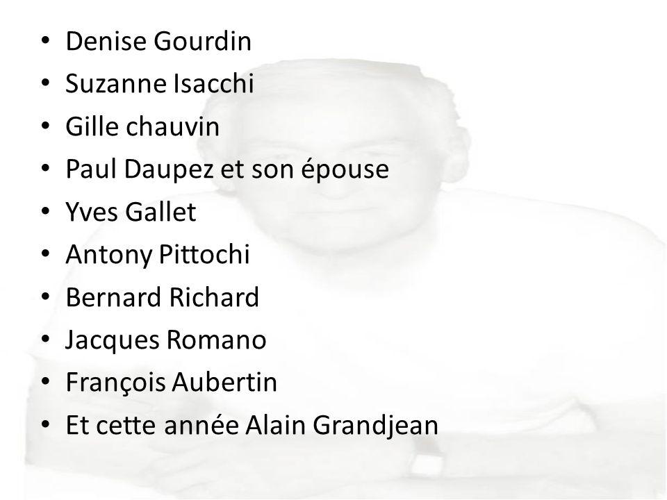 Denise Gourdin Suzanne Isacchi Gille chauvin Paul Daupez et son épouse Yves Gallet Antony Pittochi Bernard Richard Jacques Romano François Aubertin Et