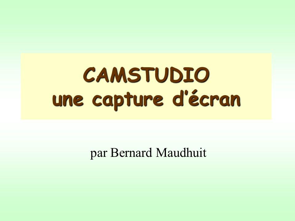 CAMSTUDIO une capture décran par Bernard Maudhuit
