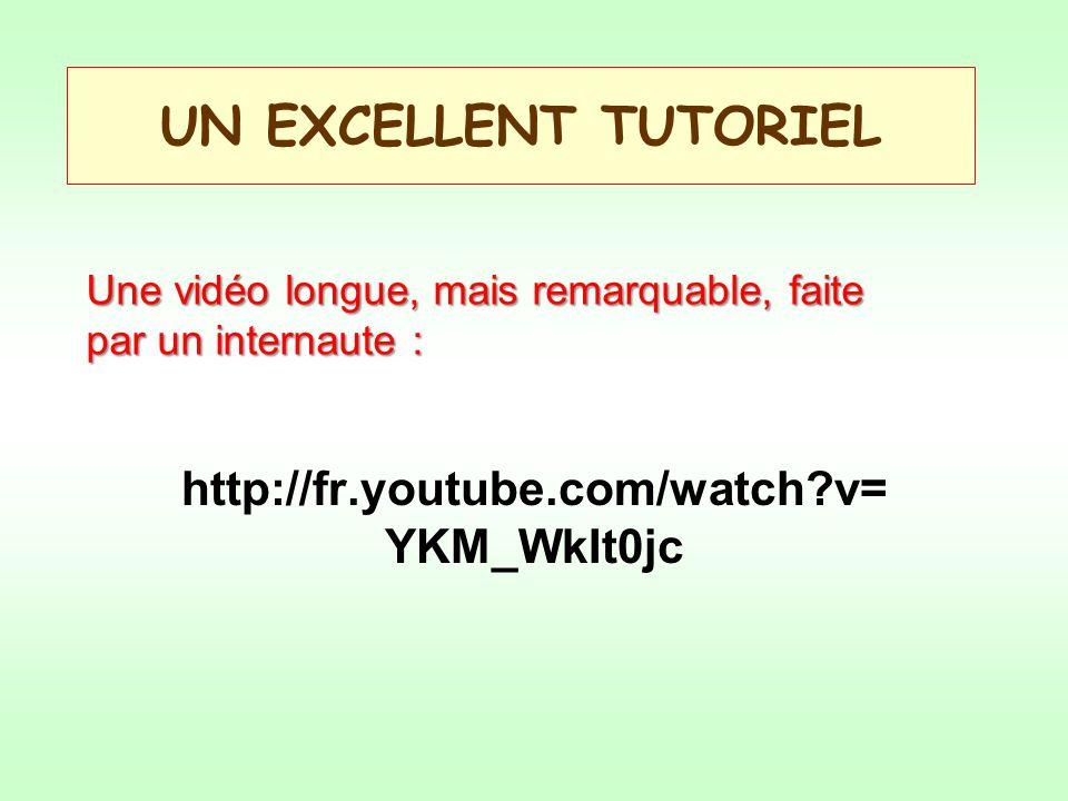 UN EXCELLENT TUTORIEL http://fr.youtube.com/watch?v= YKM_WkIt0jc Une vidéo longue, mais remarquable, faite par un internaute :