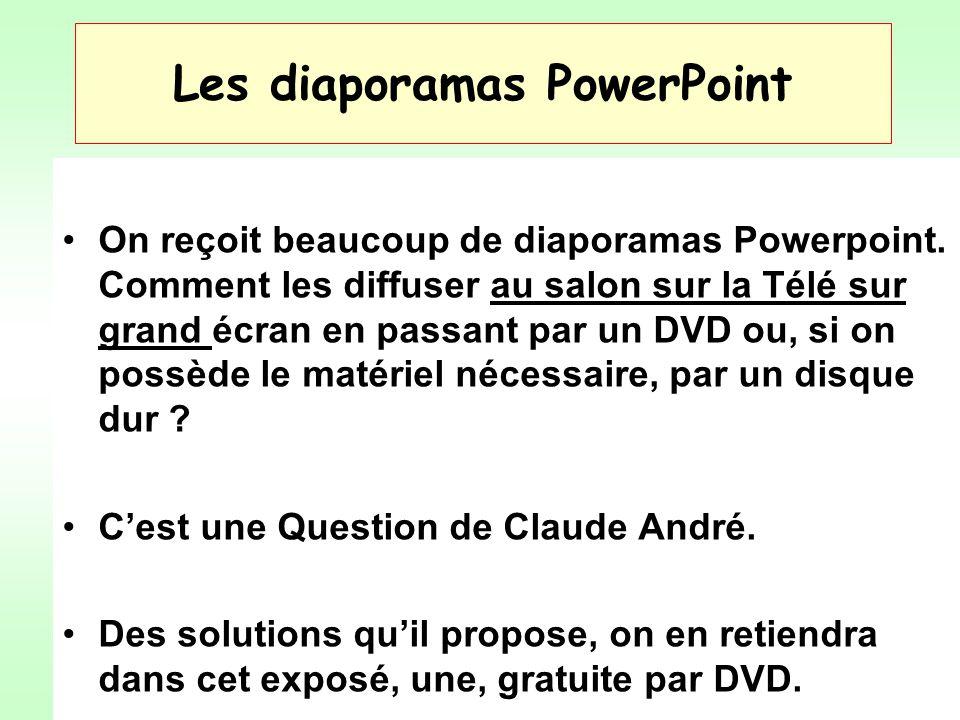 Les diaporamas PowerPoint On reçoit beaucoup de diaporamas Powerpoint. Comment les diffuser au salon sur la Télé sur grand écran en passant par un DVD