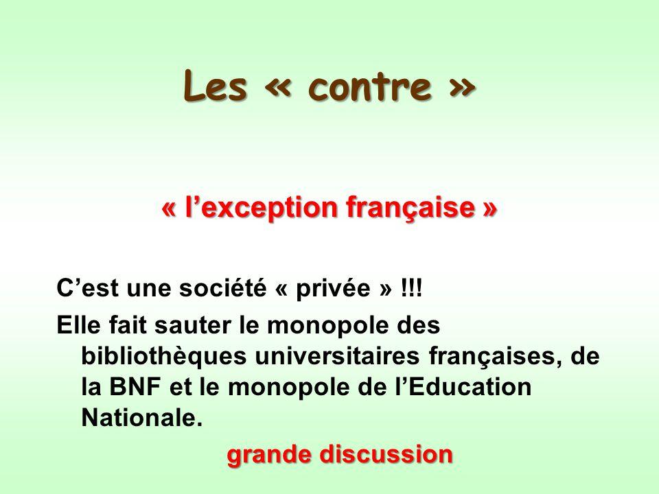 Les « contre » « lexception française » Cest une société « privée » !!.