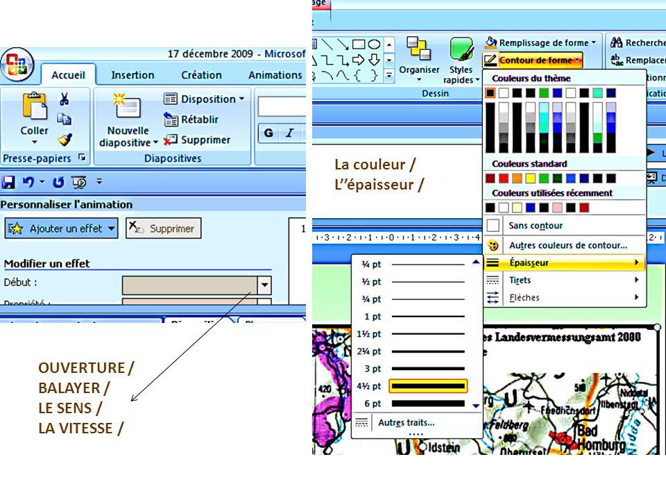 OUVERTURE / BALAYER / LE SENS / LA VITESSE / La couleur / Lépaisseur /