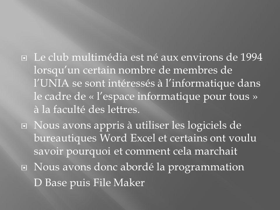 Le club multimédia est né aux environs de 1994 lorsquun certain nombre de membres de lUNIA se sont intéressés à linformatique dans le cadre de « lespace informatique pour tous » à la faculté des lettres.