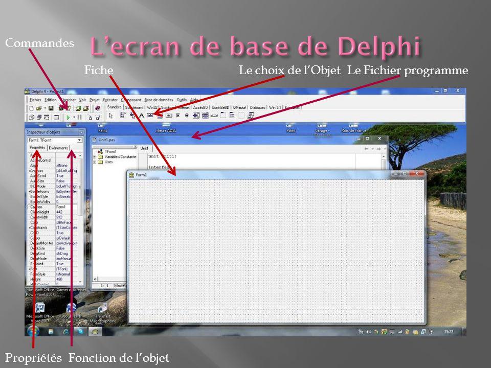 FicheLe Fichier programmeLe choix de lObjet PropriétésFonction de lobjet Commandes
