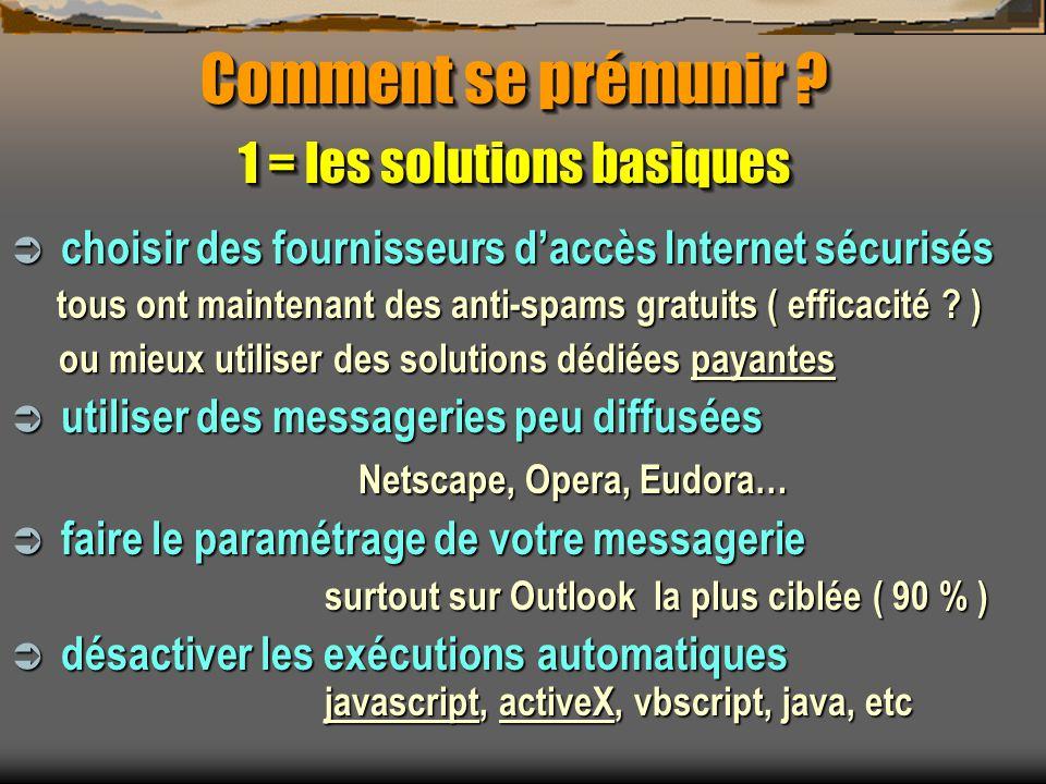 Comment se prémunir ? 1 = les solutions basiques choisir des fournisseurs daccès Internet sécurisés choisir des fournisseurs daccès Internet sécurisés