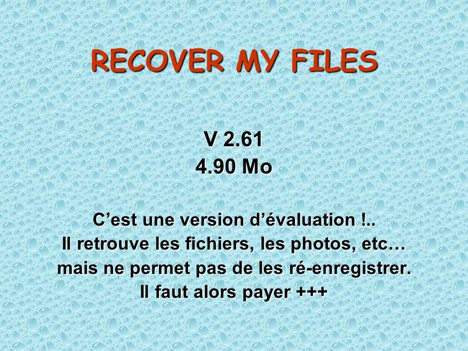 RECOVER MY FILES V 2.61 4.90 Mo Cest une version dévaluation !..
