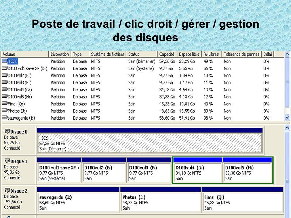 Poste de travail / clic droit / gérer / gestion des disques
