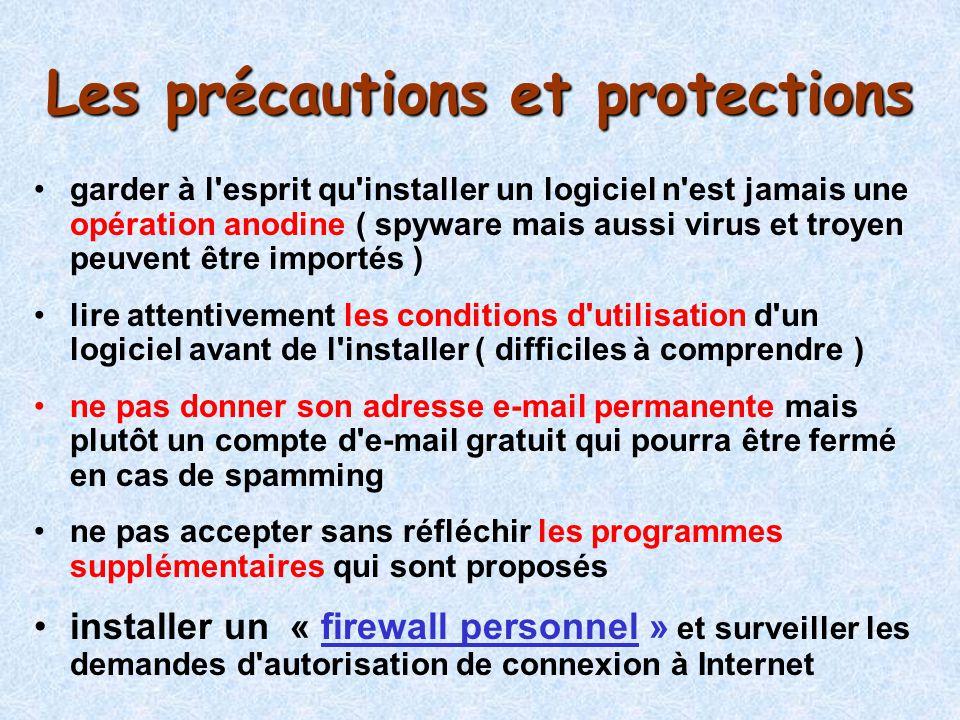 Les précautions et protections garder à l'esprit qu'installer un logiciel n'est jamais une opération anodine ( spyware mais aussi virus et troyen peuv