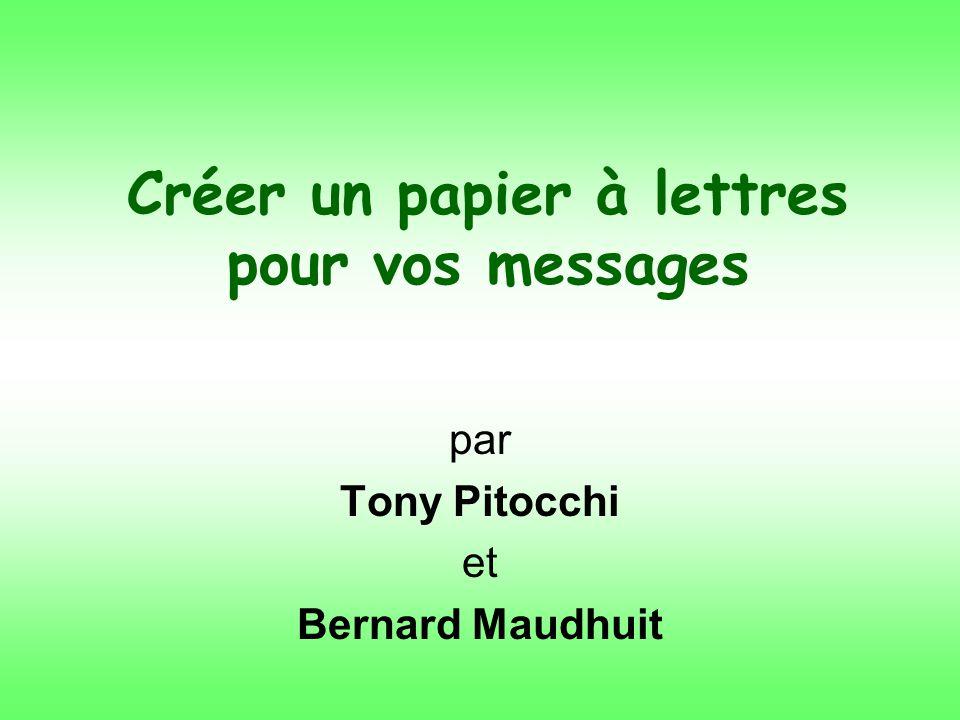 Créer un papier à lettres pour vos messages par Tony Pitocchi et Bernard Maudhuit