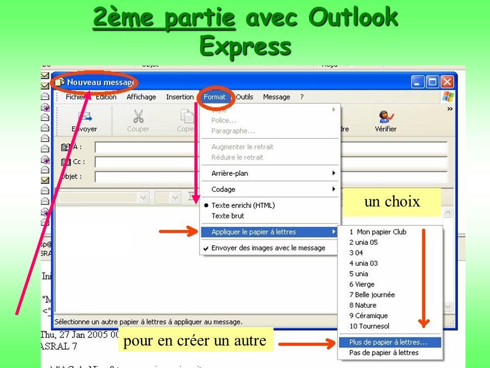 2ème partie avec Outlook Express un choix pour en créer un autre