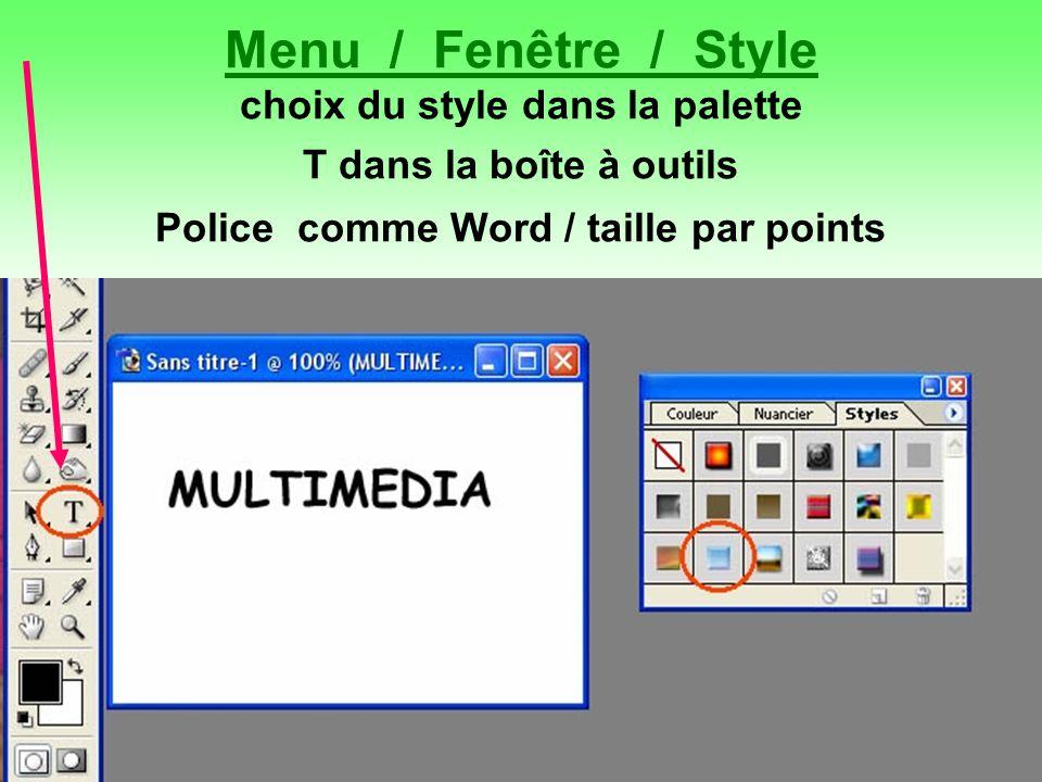 Menu / Fenêtre / Style choix du style dans la palette T dans la boîte à outils Police comme Word / taille par points