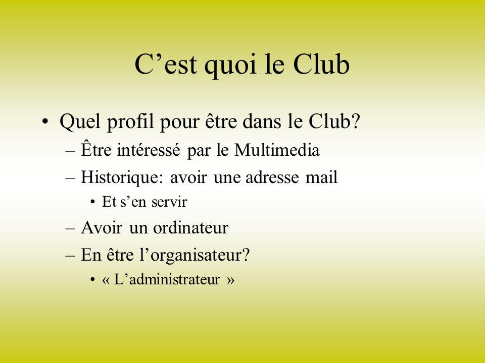 Cest quoi le Club Quel profil pour être dans le Club.