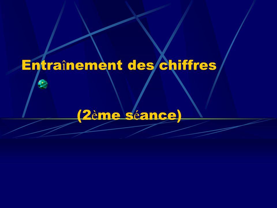 Entra î nement des chiffres (2 è me s é ance)