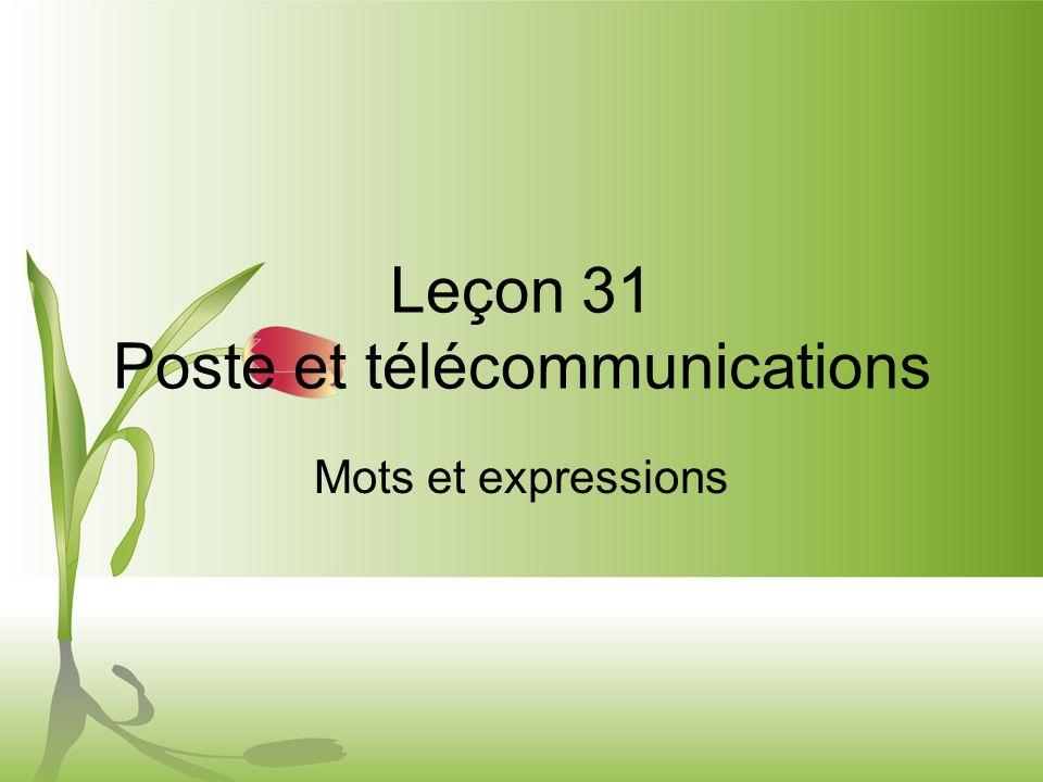 Leçon 31 Poste et télécommunications Mots et expressions