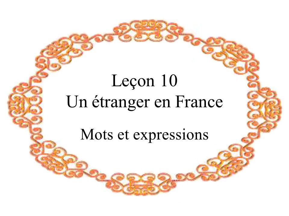 Leçon 10 Un étranger en France Mots et expressions