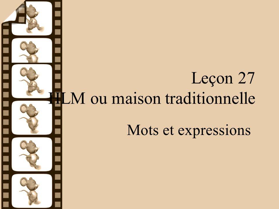 Leçon 27 HLM ou maison traditionnelle Mots et expressions