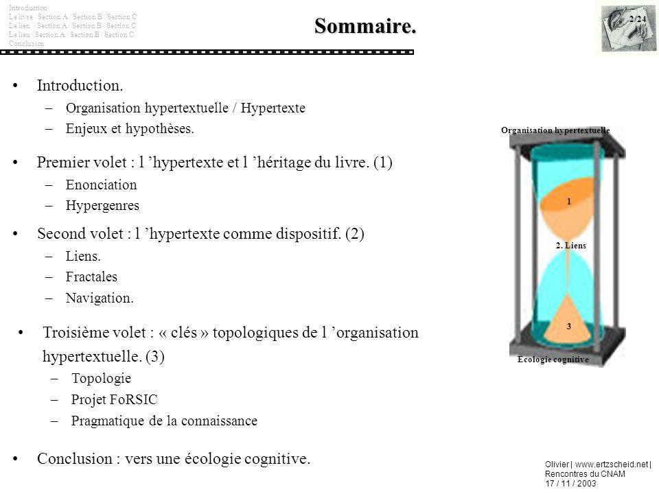 Olivier | www.ertzscheid.net | Rencontres du CNAM 17 / 11 / 2003Sommaire.2/24 Introduction Le livre / Section A / Section B / Section C Le lien / Sect