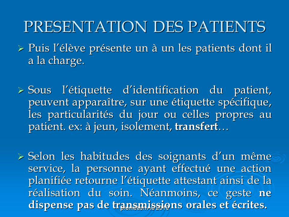 promotion AS 2010 PRESENTATION DES PATIENTS Puis lélève présente un à un les patients dont il a la charge.