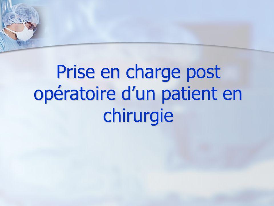 Prise en charge post opératoire dun patient en chirurgie