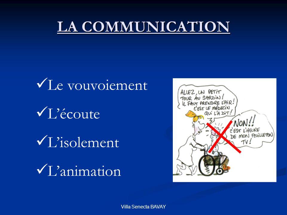 Villa Senecta BAVAY LA COMMUNICATION Le vouvoiement Lécoute Lisolement Lanimation