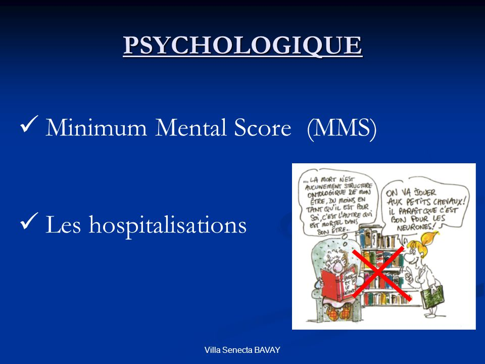 Villa Senecta BAVAY PSYCHOLOGIQUE Minimum Mental Score (MMS) Les hospitalisations