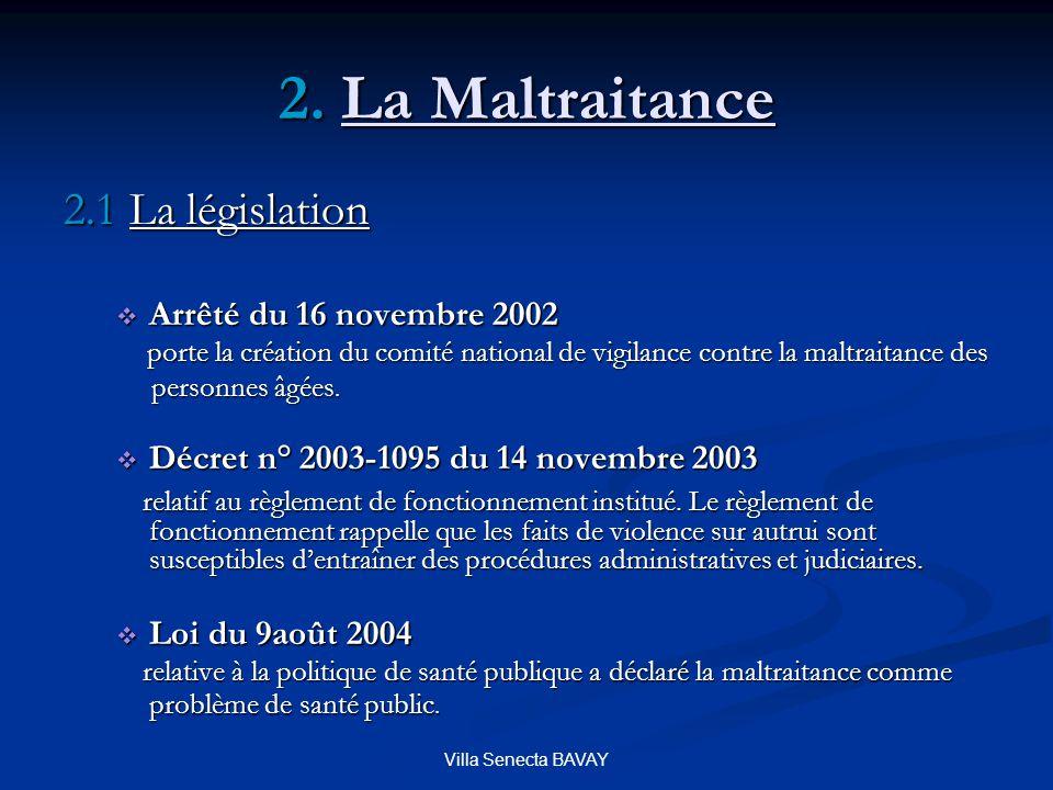 Villa Senecta BAVAY 2.1 La législation Arrêté du 16 novembre 2002 Arrêté du 16 novembre 2002 porte la création du comité national de vigilance contre