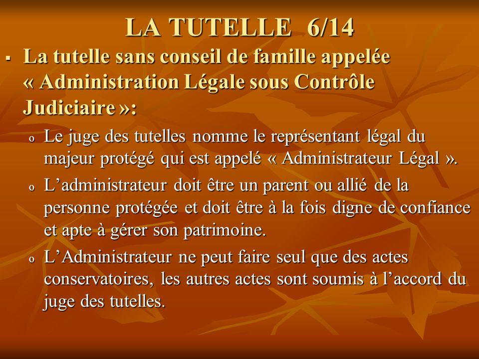 LA TUTELLE 6/14 La tutelle sans conseil de famille appelée « Administration Légale sous Contrôle Judiciaire »: La tutelle sans conseil de famille appe