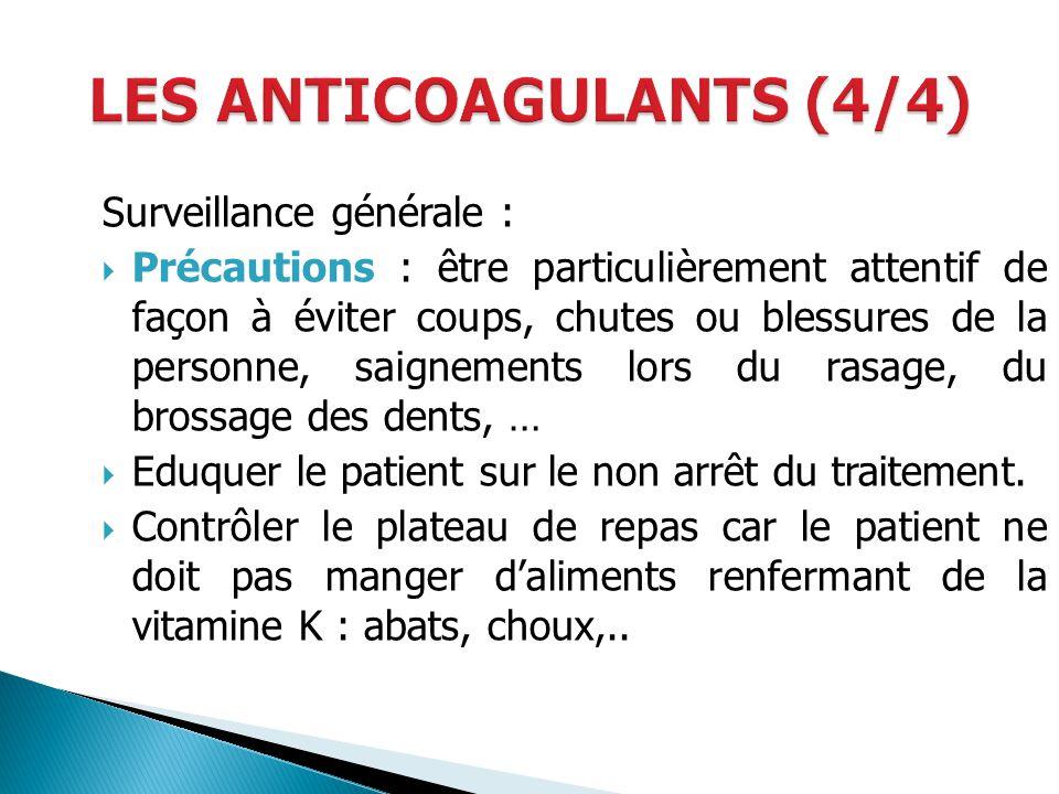 Surveillance générale : Précautions : être particulièrement attentif de façon à éviter coups, chutes ou blessures de la personne, saignements lors du
