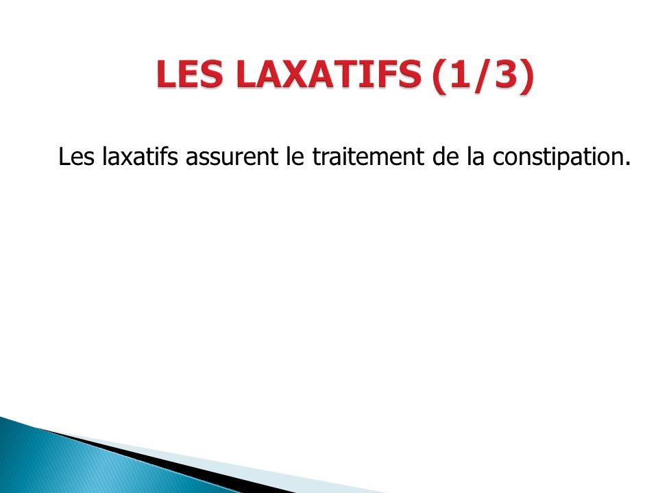 Les laxatifs assurent le traitement de la constipation.