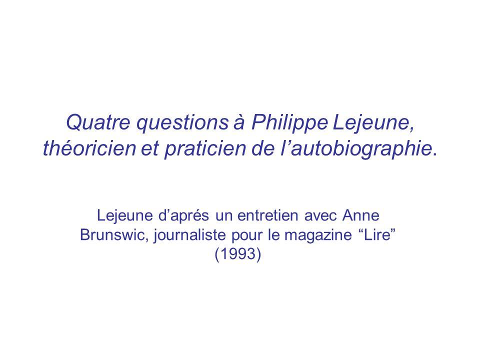 Quatre questions à Philippe Lejeune, théoricien et praticien de lautobiographie.