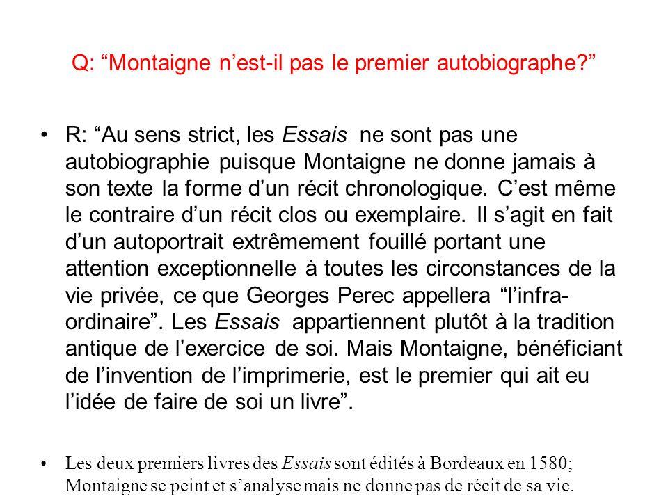 Q: Montaigne nest-il pas le premier autobiographe.
