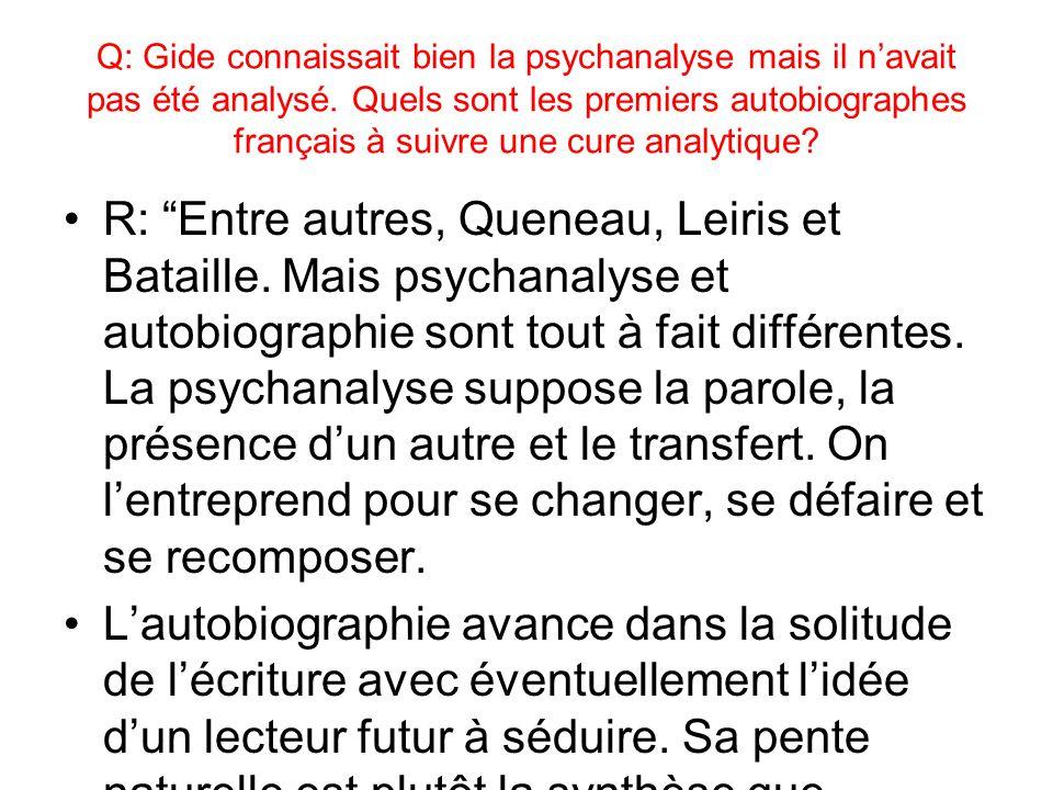 Q: Gide connaissait bien la psychanalyse mais il navait pas été analysé.