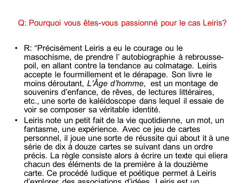 Q: Pourquoi vous êtes-vous passionné pour le cas Leiris.