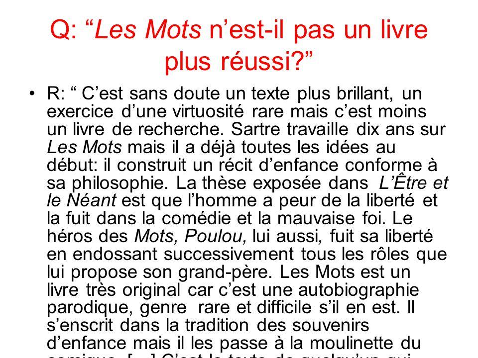 Q: Les Mots nest-il pas un livre plus réussi.
