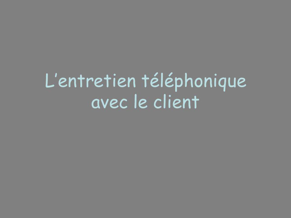 Lentretien téléphonique avec le client